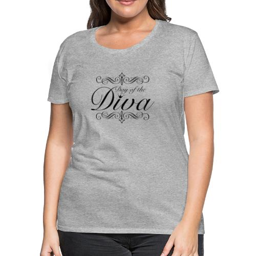 Day of The Diva - Women's Premium T-Shirt