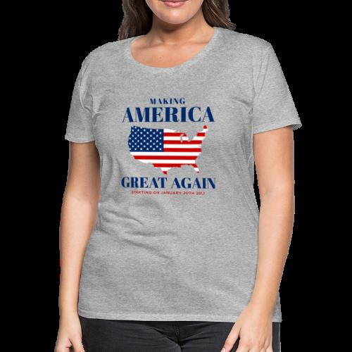 Making America Great Again - Women's Premium T-Shirt