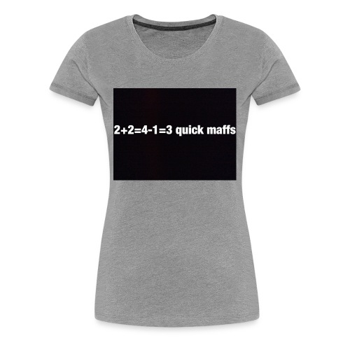 quick maffs - Women's Premium T-Shirt