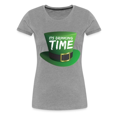 drinking time st patricks day - Women's Premium T-Shirt