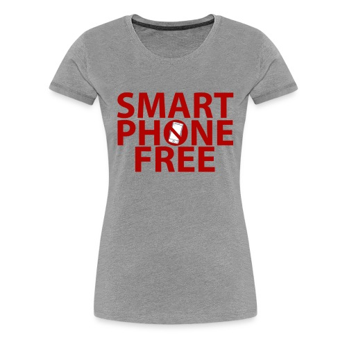 SMART PHONE FREE - Women's Premium T-Shirt