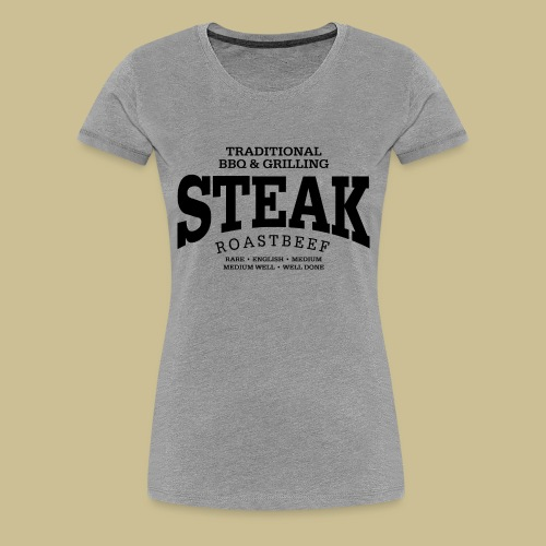Steak (black) - Women's Premium T-Shirt