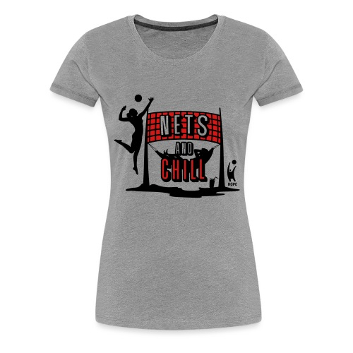 Nets And Chill Volleyball Team 2019 - Women's Premium T-Shirt