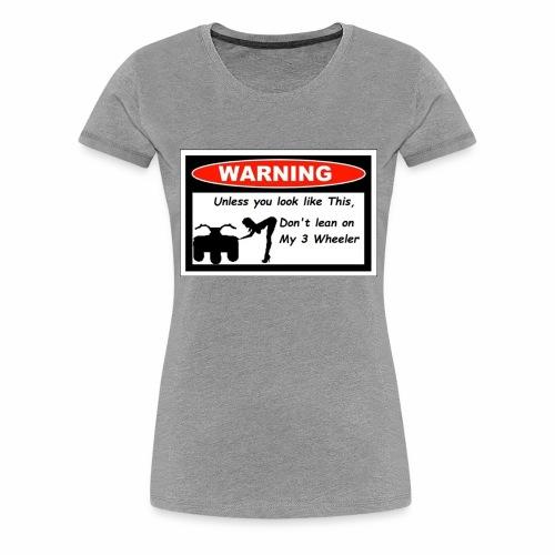 3 wheeler warning - Women's Premium T-Shirt
