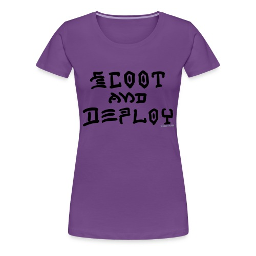 Scoot and Deploy - Women's Premium T-Shirt