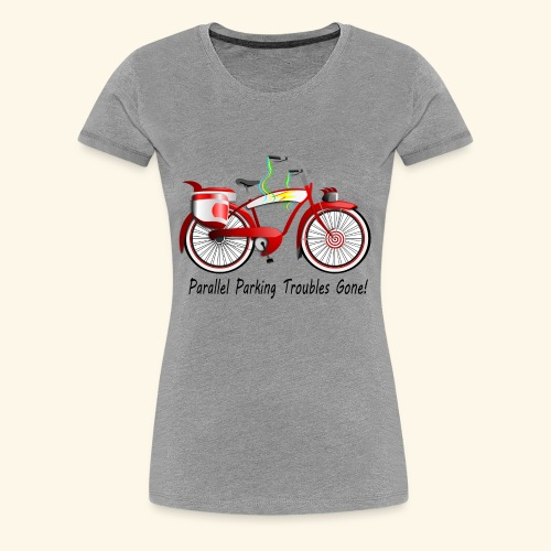 Parallel Parking Troubles Eliminated by Bicycle - Women's Premium T-Shirt