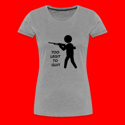 OxyGang: Too Legit To Quit Products - Women's Premium T-Shirt