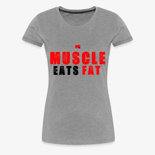Muscle Eats Fat Red Black Edition - Women's Premium T-Shirt