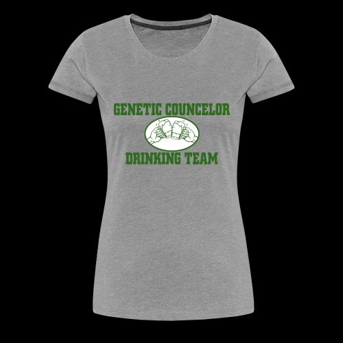 genetic counselor drinking team - Women's Premium T-Shirt