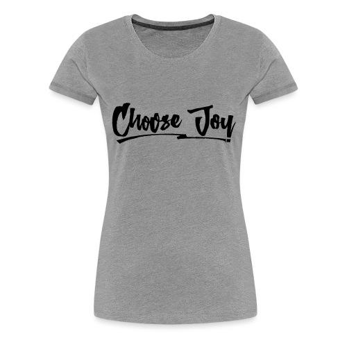 Choose Joy 2 - Women's Premium T-Shirt