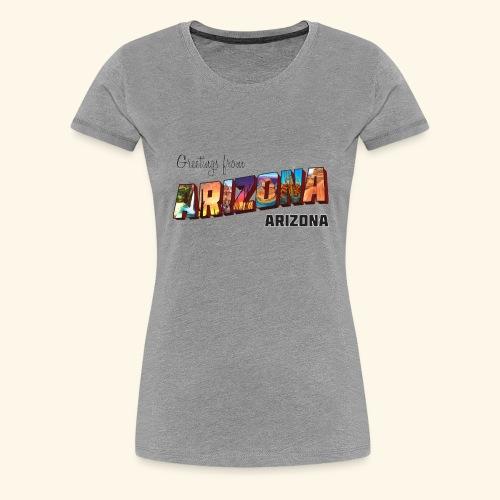 Greetings from Arizona - Women's Premium T-Shirt