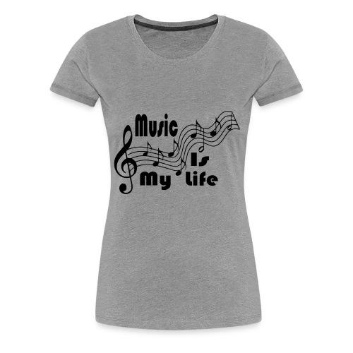 Music Is My Life - Women's Premium T-Shirt