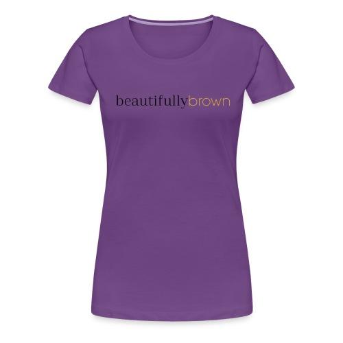 beautifullybrown - Women's Premium T-Shirt