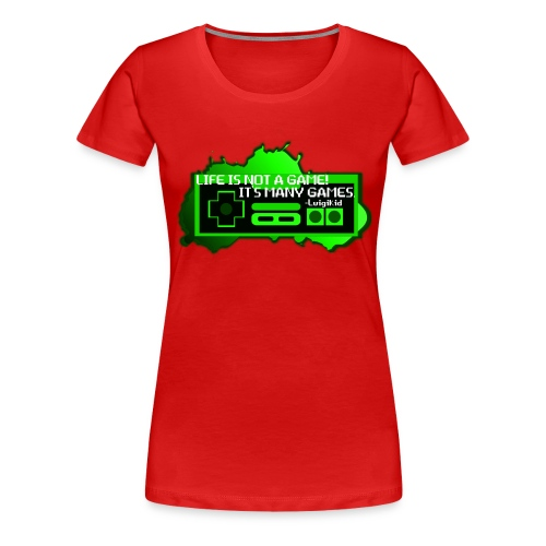 Life is not a game1 png - Women's Premium T-Shirt
