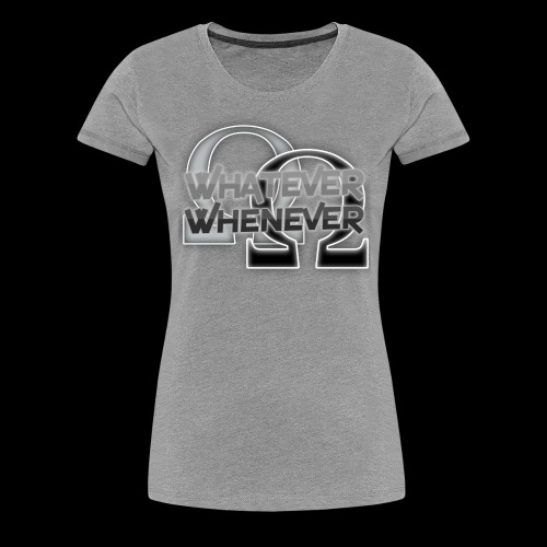RalDal: Whatever Whenever Print - Women's Premium T-Shirt