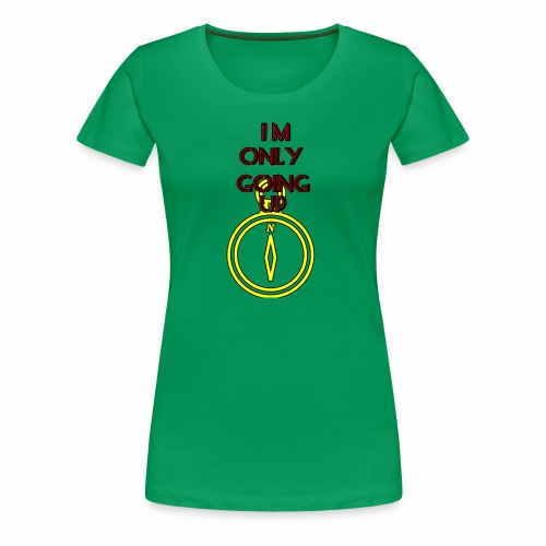 Im only going up - Women's Premium T-Shirt