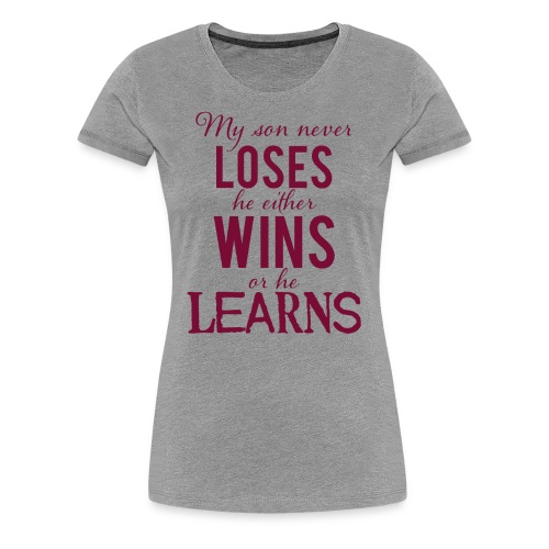 My Son Never Loses - Women's Premium T-Shirt