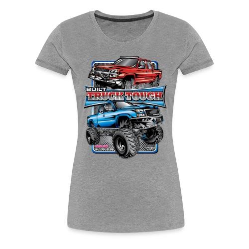 Built Truck Tough - Women's Premium T-Shirt