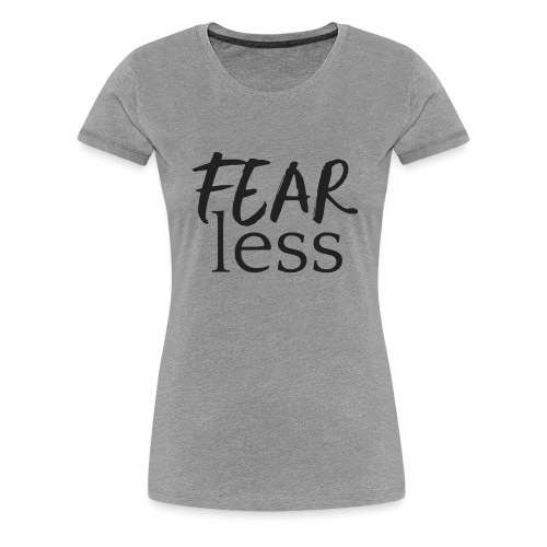 FEARless for BossLady - Women's Premium T-Shirt