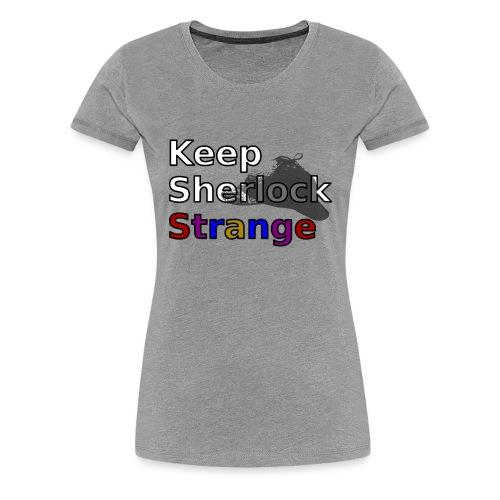 Keep Sherlock Strange - Women's Premium T-Shirt