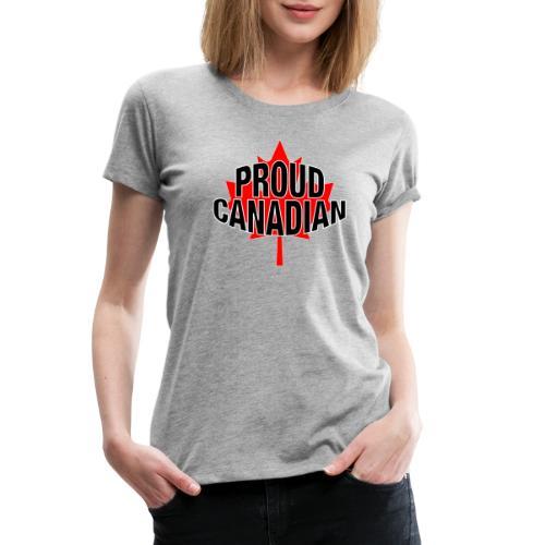 Proud Canadian - Women's Premium T-Shirt