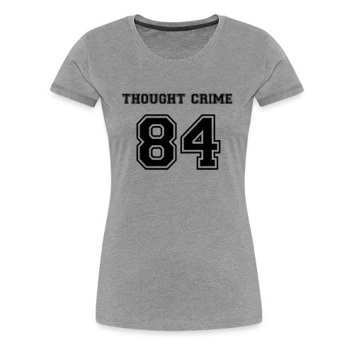 Thought Crime - Women's Premium T-Shirt