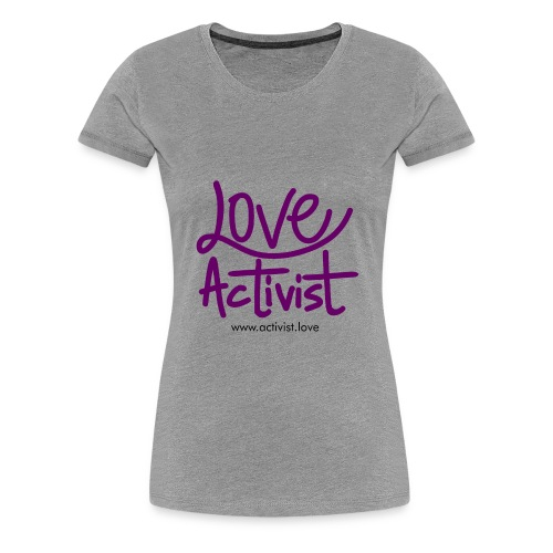 Love Activist - Women's Premium T-Shirt