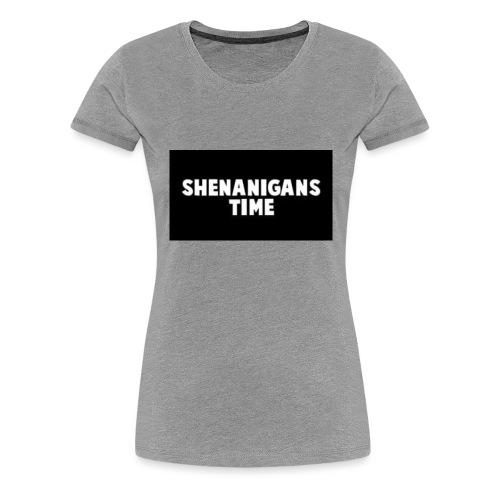 SHENANIGANS TIME MERCH - Women's Premium T-Shirt