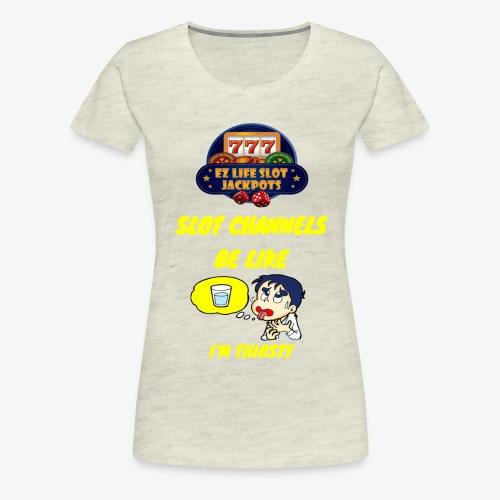 THIRSTY - Women's Premium T-Shirt