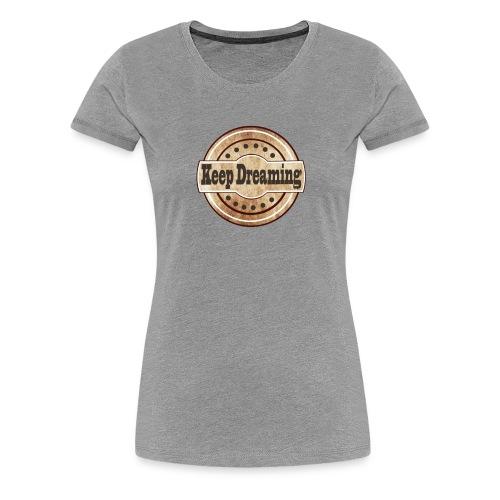 keep dreaming vintage - Women's Premium T-Shirt