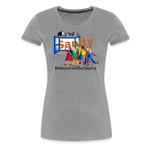Defenestrate Our Sanity - Women's Premium T-Shirt