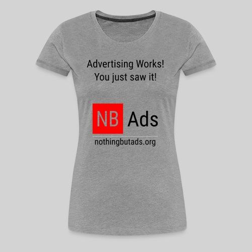 Advertising Works! - Women's Premium T-Shirt