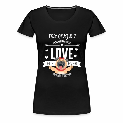 In love with my PUG - Women's Premium T-Shirt