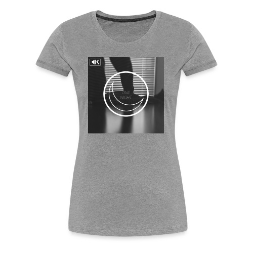 One Night - Women's Premium T-Shirt