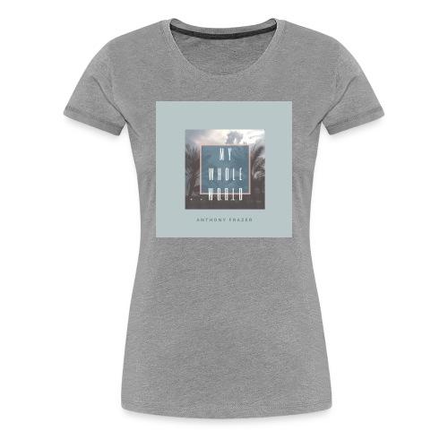 MY WHOLE WORLD 2 - Women's Premium T-Shirt