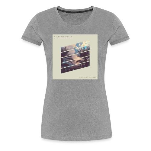 My Whole World - Women's Premium T-Shirt