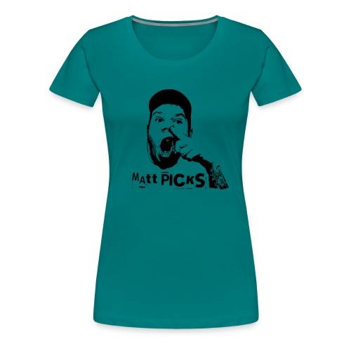 Matt Picks Shirt - Women's Premium T-Shirt