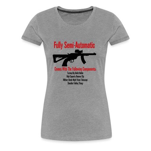 Fully Semi-Automatic - Women's Premium T-Shirt