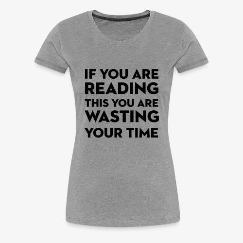 Wasting Time Tshirt - Women's Premium T-Shirt