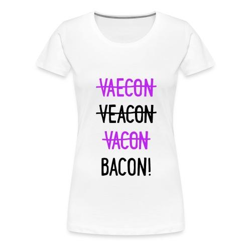 Vaecon Likes Bacon - Women's Premium T-Shirt