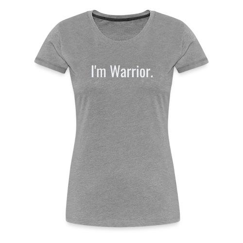 I'm Warrior Premium T-shirt Love Survivor Strength - Women's Premium T-Shirt