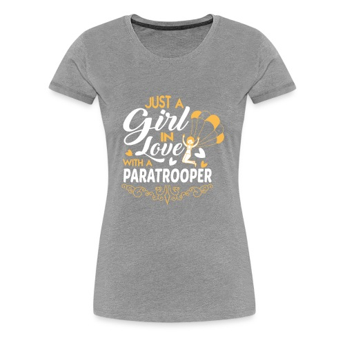 Just a GIRL in love with a PARATROOPER - Women's Premium T-Shirt