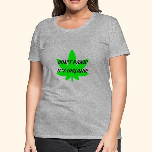 Don't Panic it's organic - tshirt/hoodie/sweater - Women's Premium T-Shirt