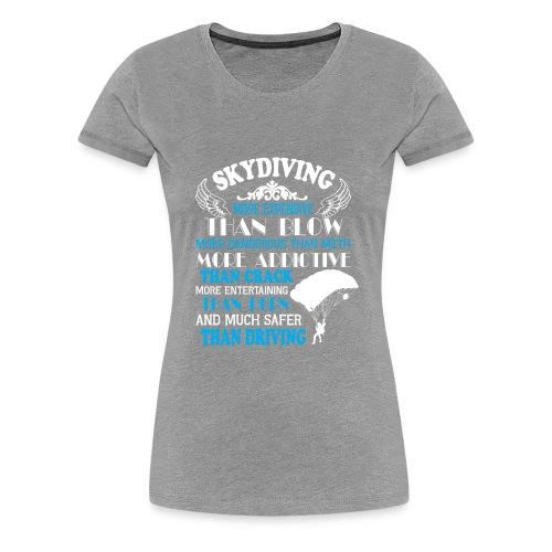 Something about SKYDIVING ! - Women's Premium T-Shirt