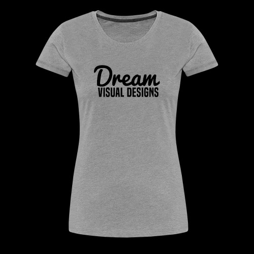 Dream Visual Designs - Women's Premium T-Shirt