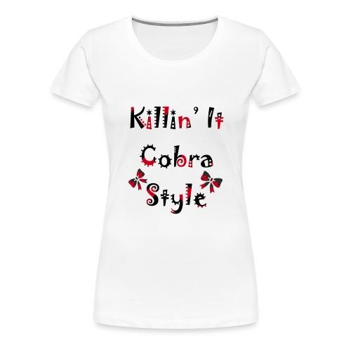 Killin' It Cobra - Women's Premium T-Shirt