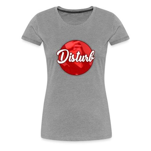 Disturb - Women's Premium T-Shirt
