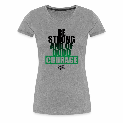 BE STRONG AND OF GOOD COURAGE BOLD [BLACK] - Women's Premium T-Shirt