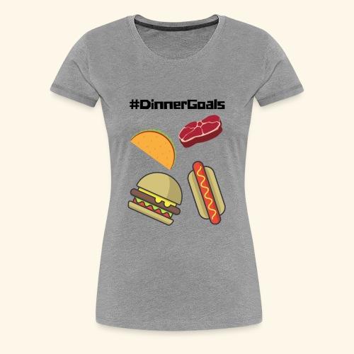 #DinnerGoals - Women's Premium T-Shirt