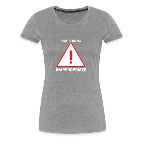 Inappropriate - Women's Premium T-Shirt